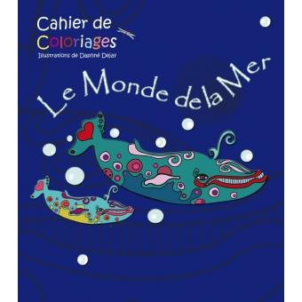 Cahier de Coloriage  Le Monde de la Mer