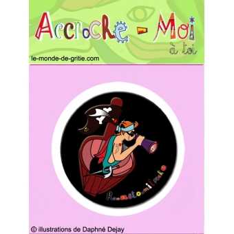 Badge  Accroche-Toi à moi  Ramastoumilpoche